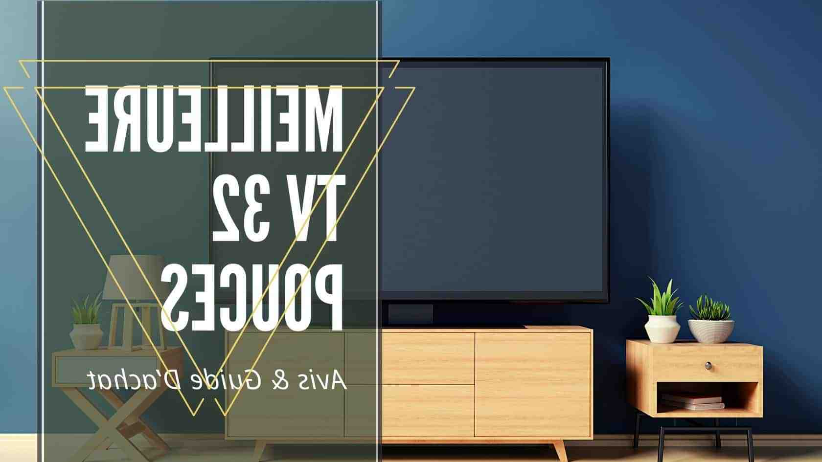 Quelle est la meilleure TV 80 cm ?